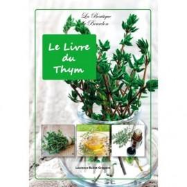Le livre du thym: c'est magique pour la Santé, la beauté et la maison
